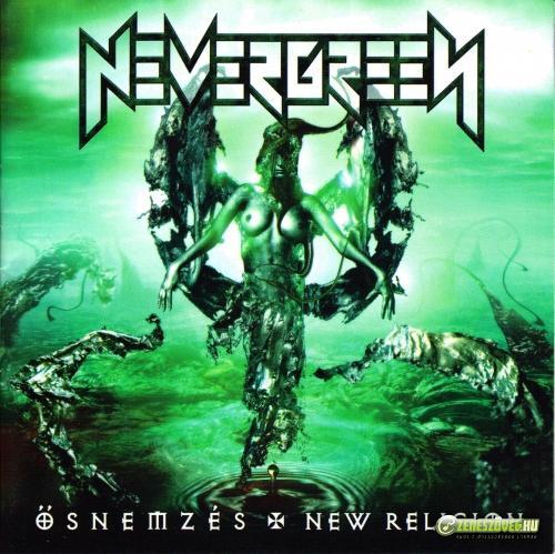 Nevergreen Ősnemzés / New Religion