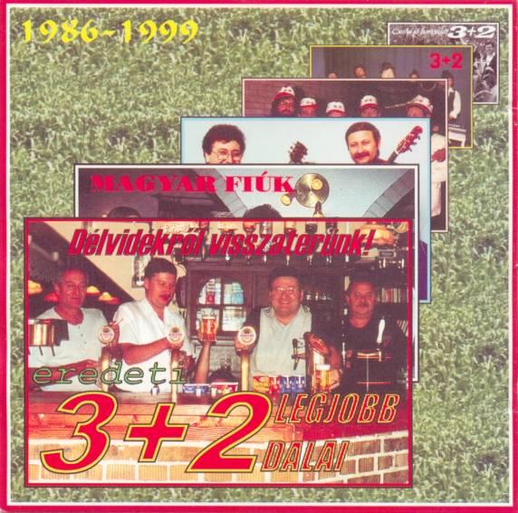 3+2 együttes Válogatás 1986-1999 - Délvidékről visszatérünk!