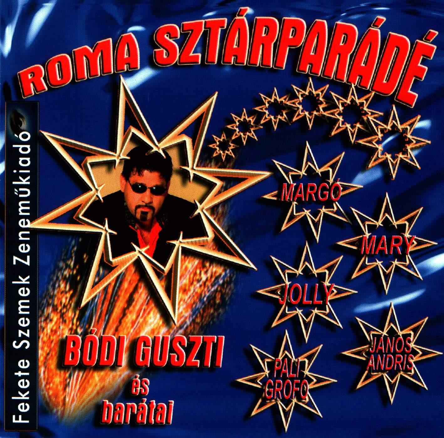 Bódi Guszti és a Fekete szemek Roma sztárparádé