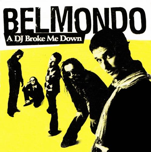 Belmondo A Dj Broke Me Down