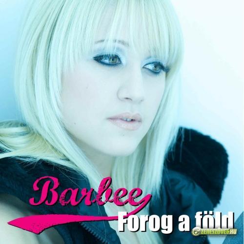 Barbee (Bata Adrienn) Forog a Föld