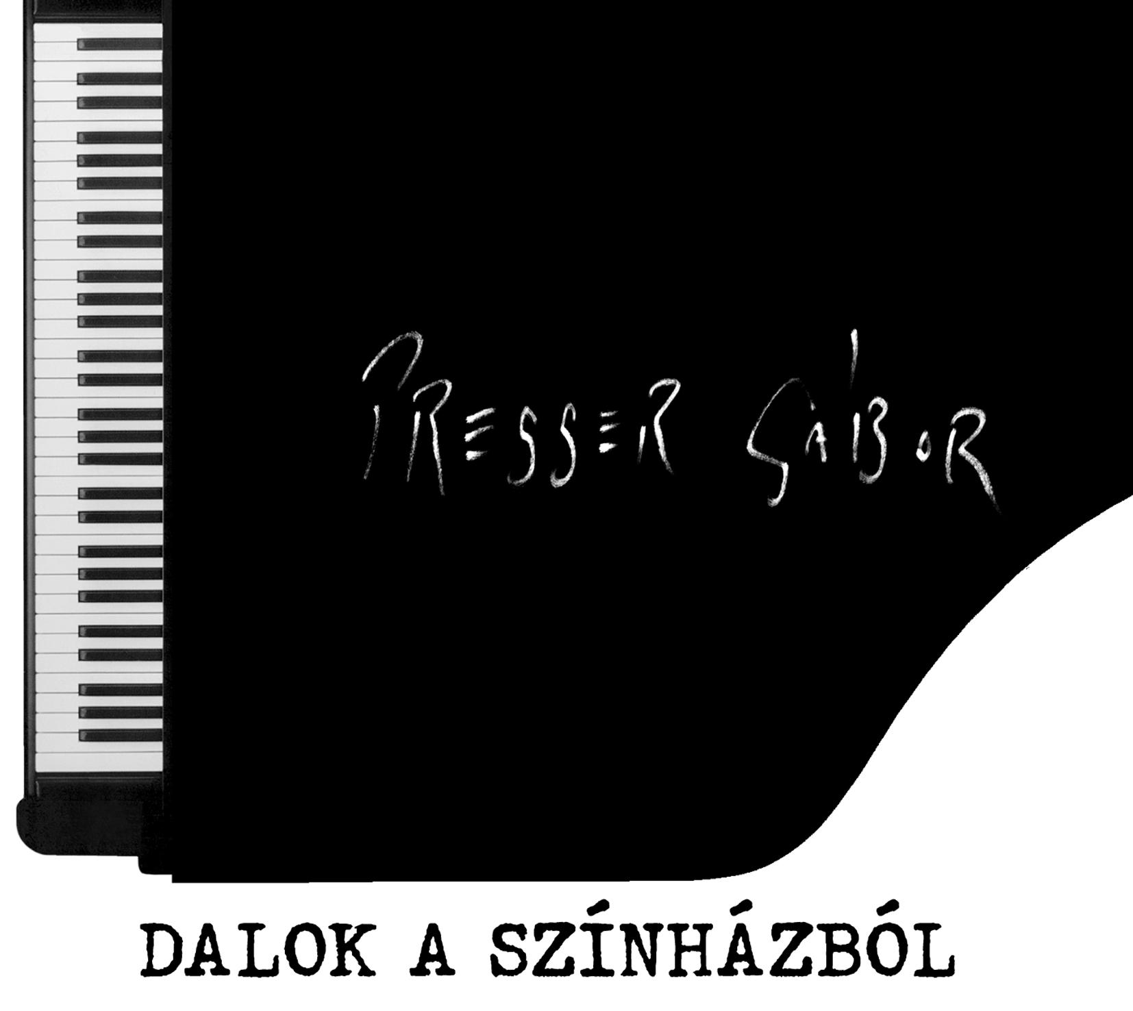 Presser Gábor Dalok a színházból