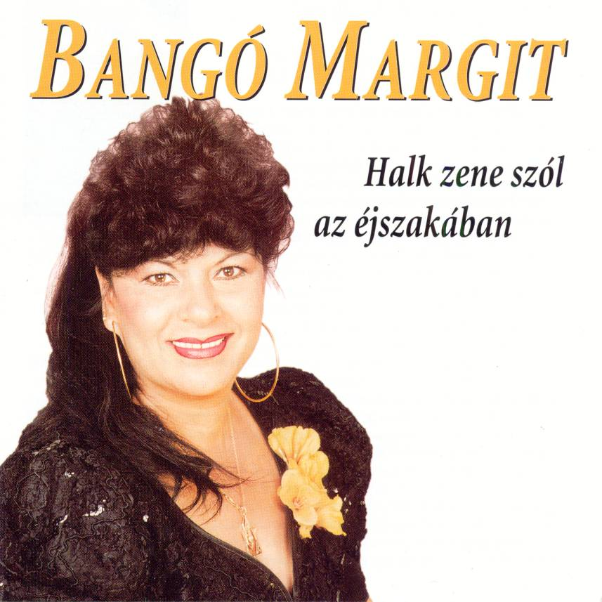 Bangó Margit Halk zene szól az éjszakában