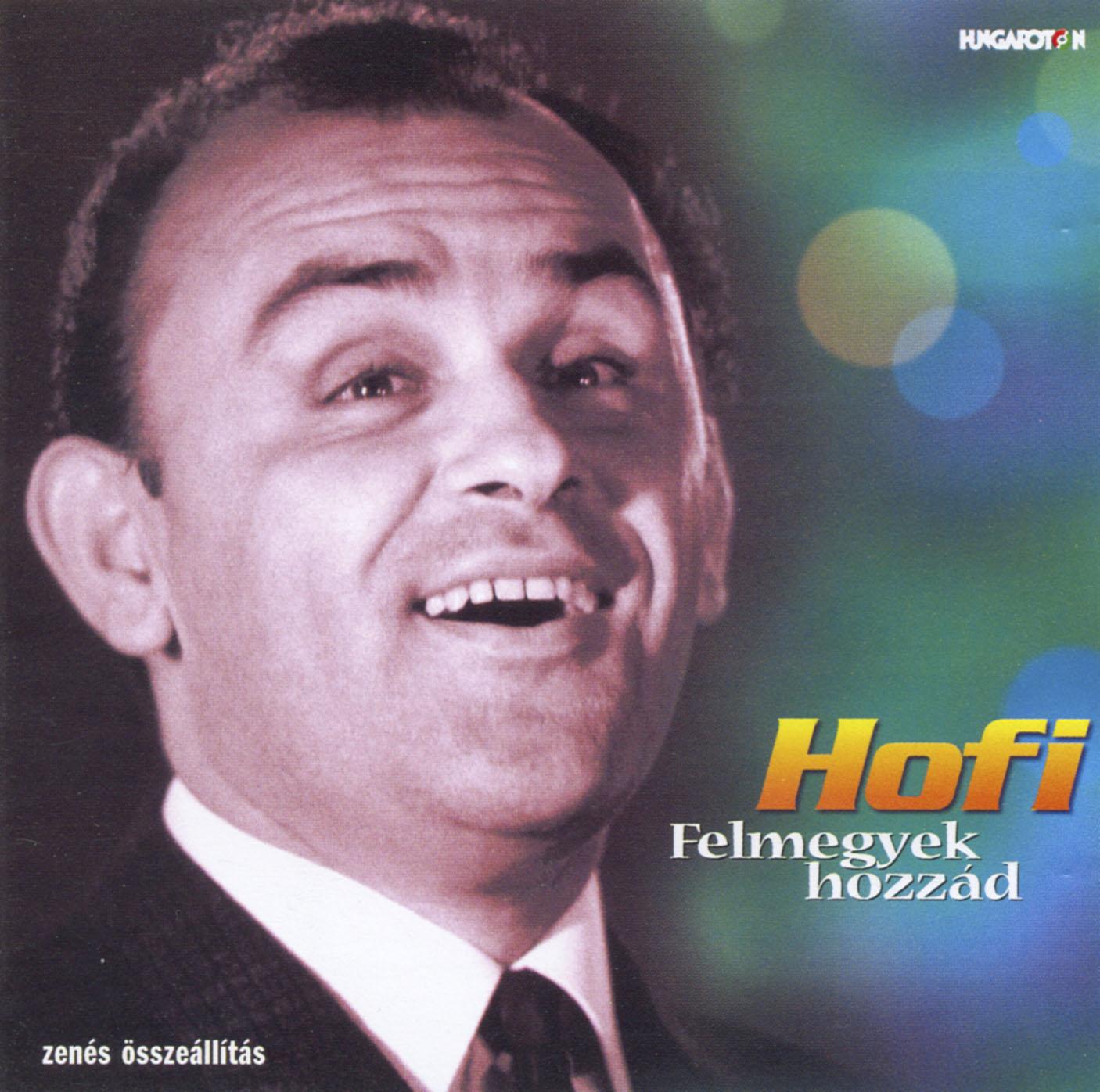 Hofi Géza Felmegyek hozzád