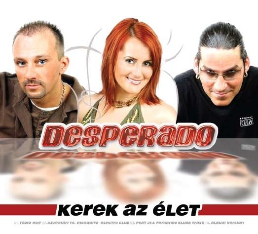 Desperado Kerek az élet (maxi)