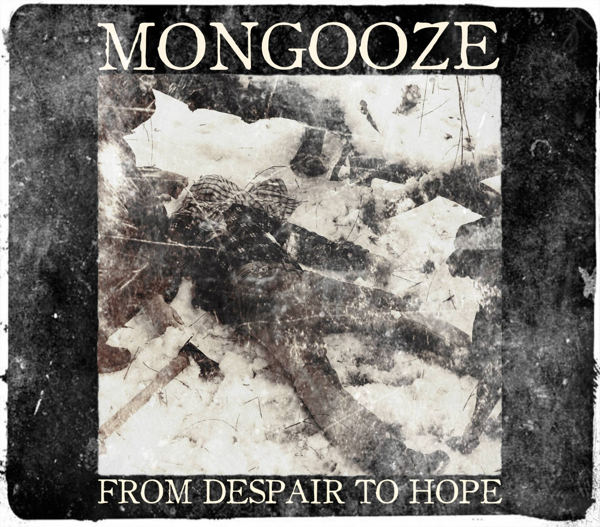 Mongooze From despair to hope
