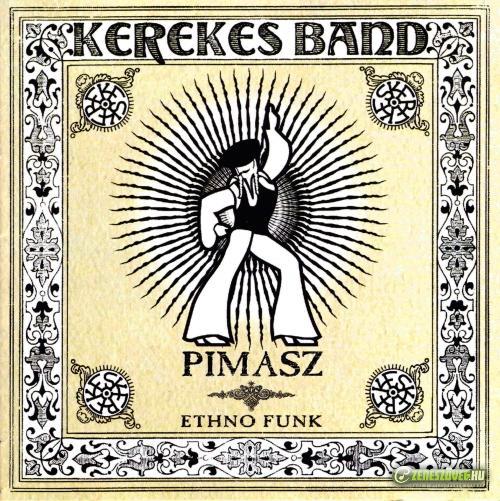 Kerekes Band Pimasz