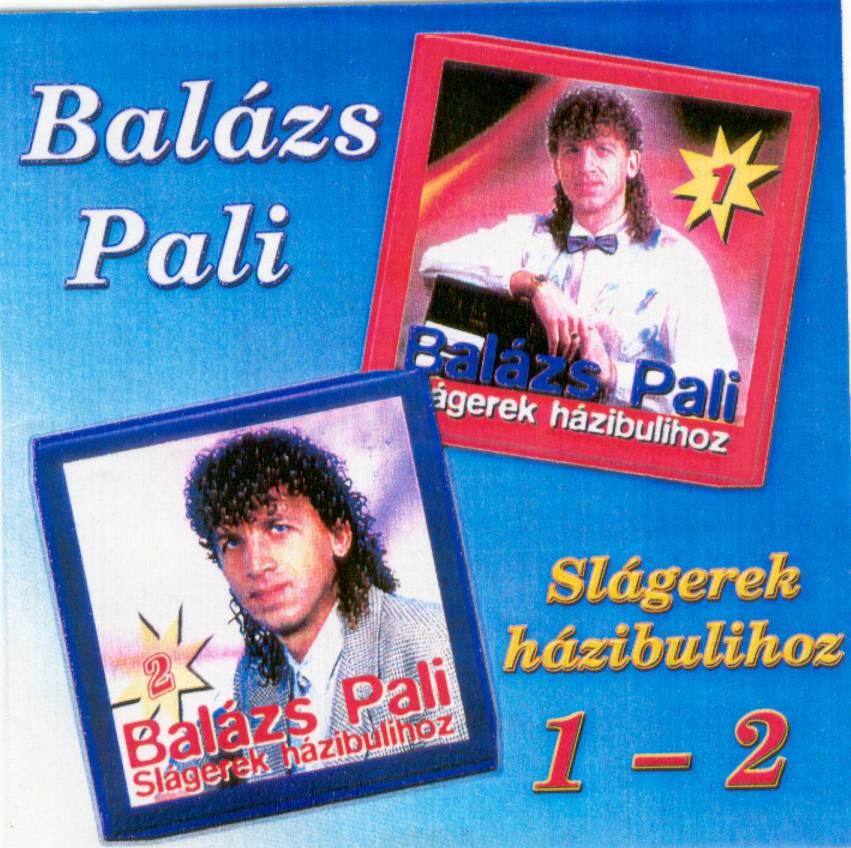 Balázs Pali Slágerek házibulihoz 1-2