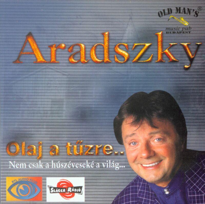 Aradszky László Olaj a tűzre