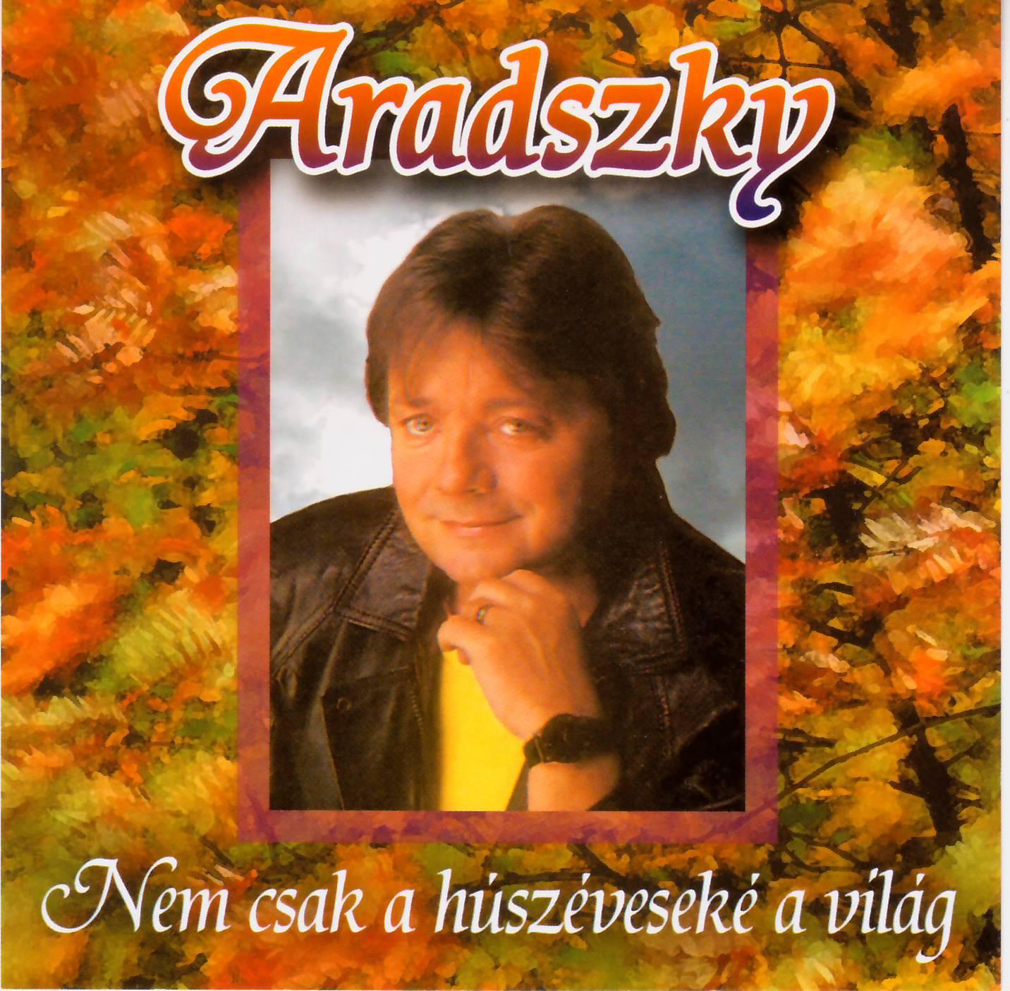 Aradszky László Nem csak a húszéveseké a vílág