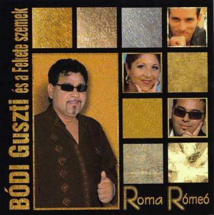 Bódi Guszti és a Fekete szemek Roma Rómeó