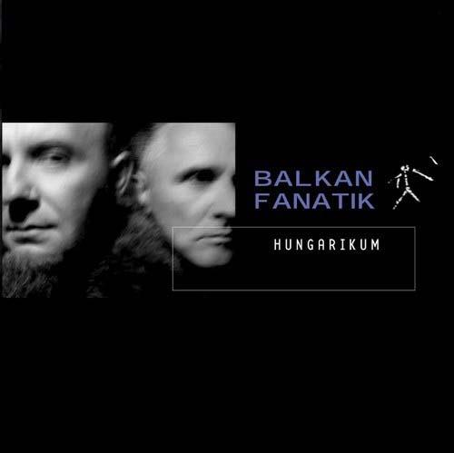 Balkan Fanatik Hungarikum