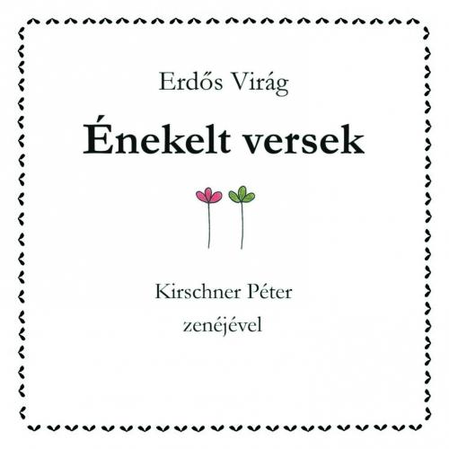 Erdős Virág Énekelt versek