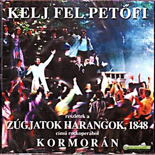 Kormorán (Kelj fel, Petőfi) Zúgjatok harangok, 1848