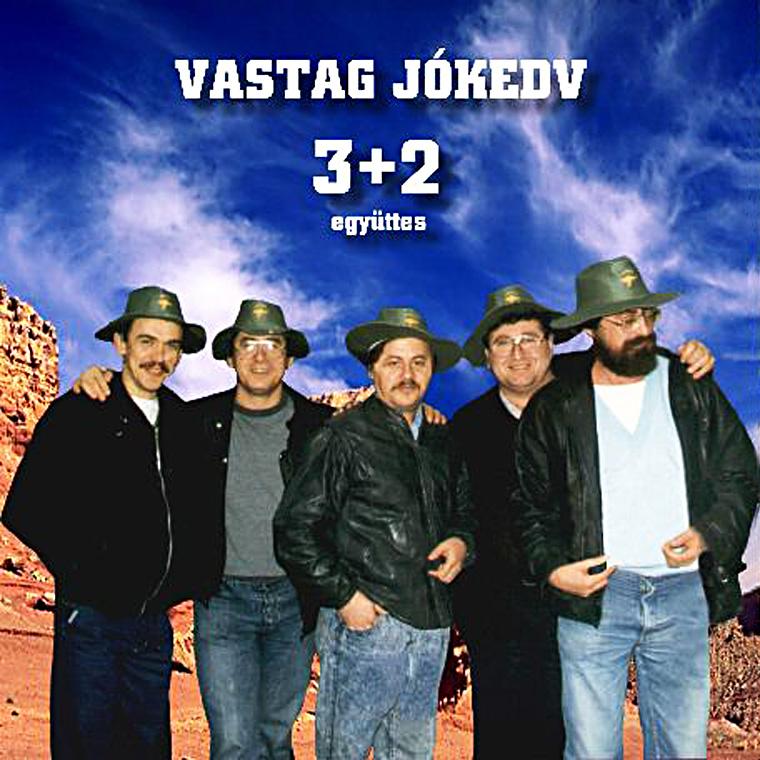 3+2 együttes Vastag Jókedv