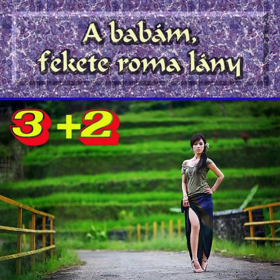 3+2 együttes A babám, fekete roma lány