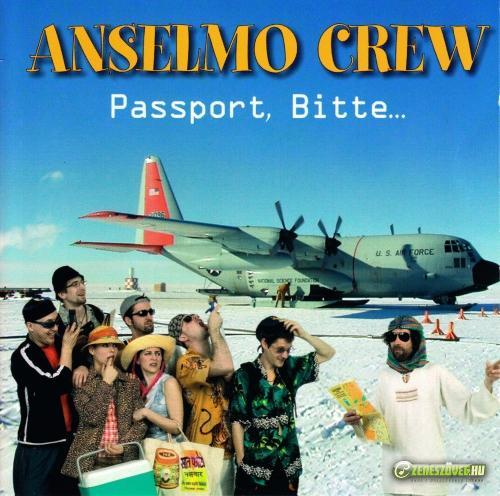 Anselmo Crew Passport, Bitte...