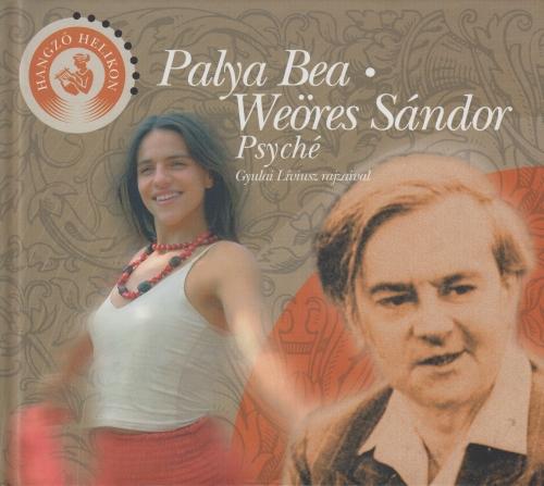 Palya Bea Palya Bea-Weöres Sándor: Psyché – Hangzó Helikon sorozat