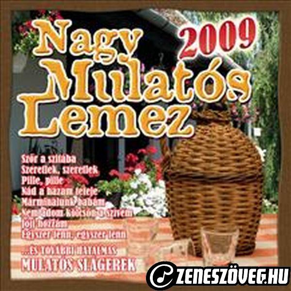 Magyar nóták Nagy Mulatós Lemez 2009