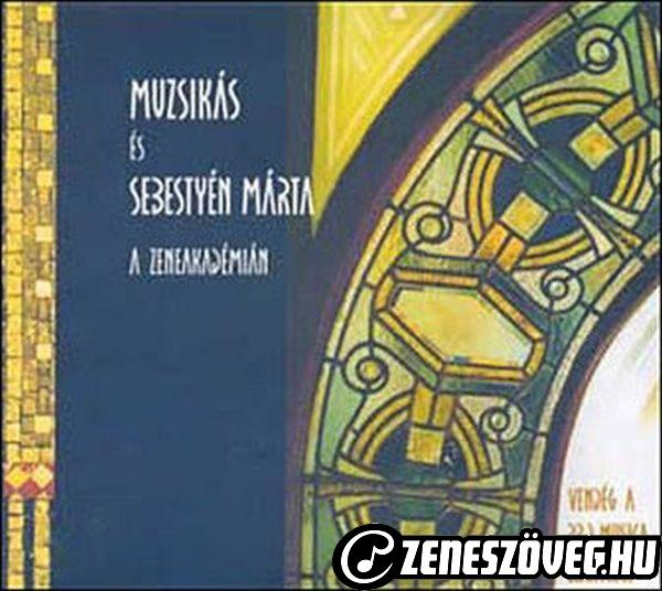 Muzsikás együttes Muzsikás és Sebestyén Márta - A Zeneakadémián