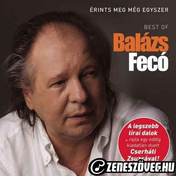Balázs Fecó Érints meg még egyszer (best of)