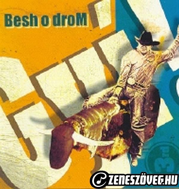 Besh o droM Gyí!