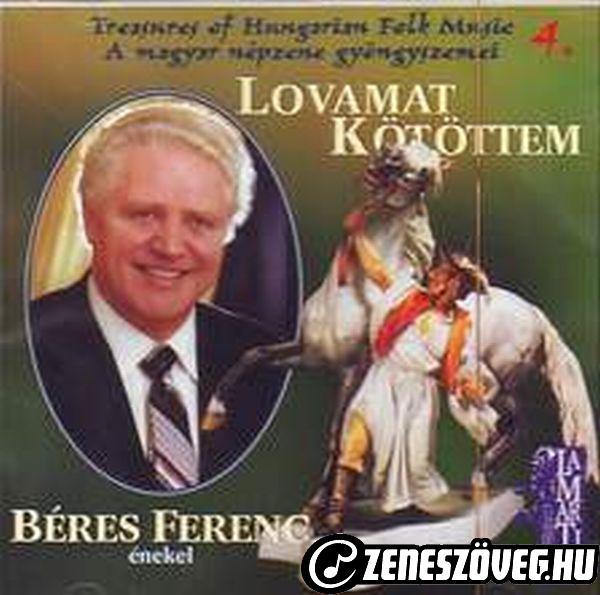 Béres Ferenc Lovamat kötöttem