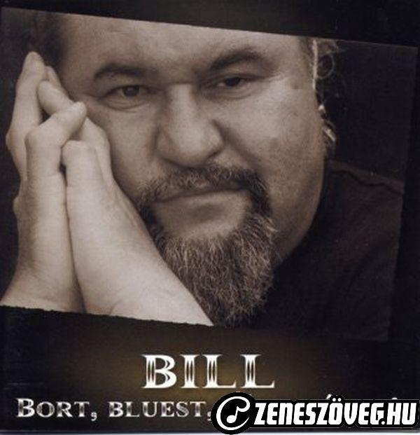 Deák Bill Gyula Bort, bluest, békességet