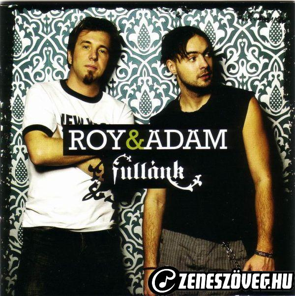 Roy és Ádám Fullánk