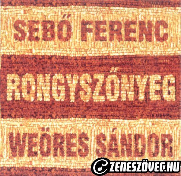 Sebő Ferenc Weöres Sándor - Rongyszőnyeg