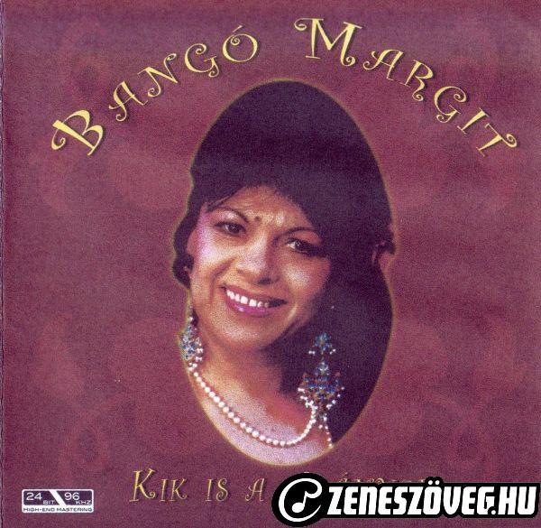 Bangó Margit Kik is a cigányok