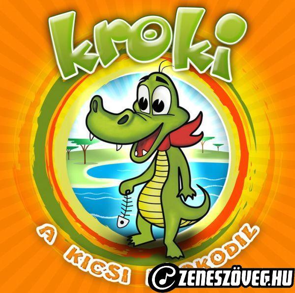 Mesedalok Kroki: Kroki, a kicsi krokodil