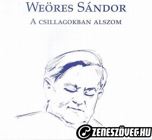 Kulka János Weöres Sándor - A csillagokban alszom