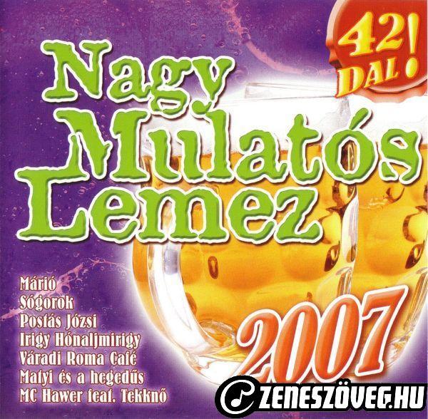 Mulatós dalok Nagy mulatós lemez 2007