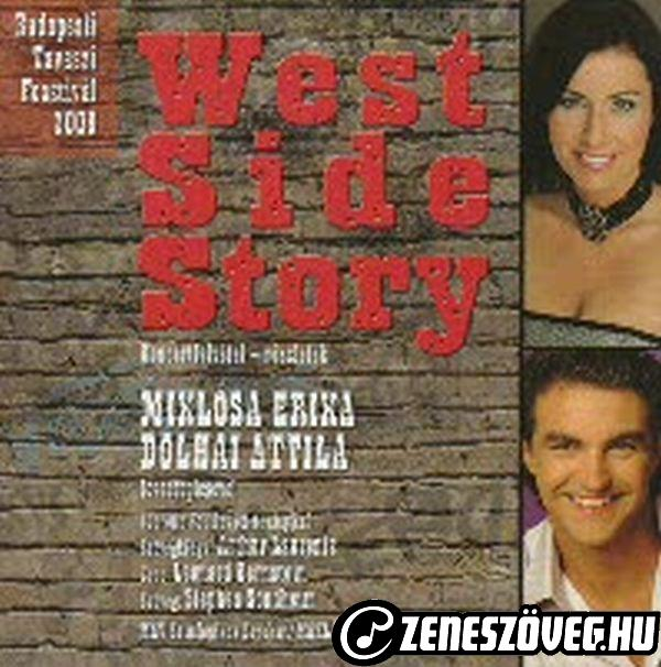 West Side Story (musical) West Side Story [Miklósa Erika, Dolhai Attila]