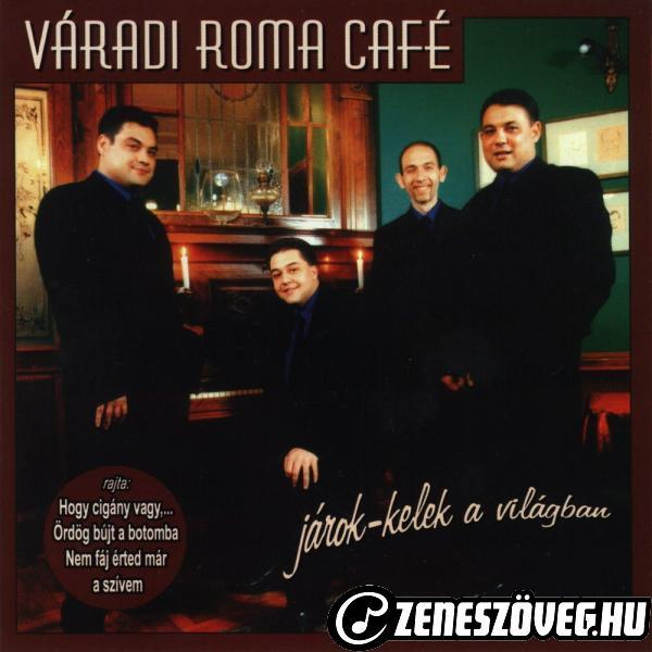 Váradi Roma Café Járok-kelek a világban