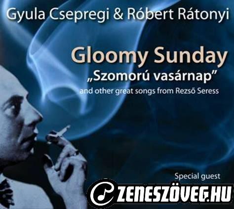 Rátonyi Róbert Szomorú vasárnap - Gloomy Sunday