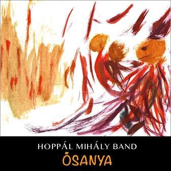 Hoppál Mihály Band Ősanya