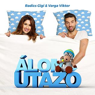 Radics Gigi Álomutazó feat. Varga Viktor