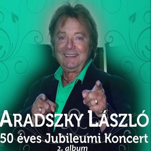 Aradszky László 50 éves Jubileumi Koncert 2. album