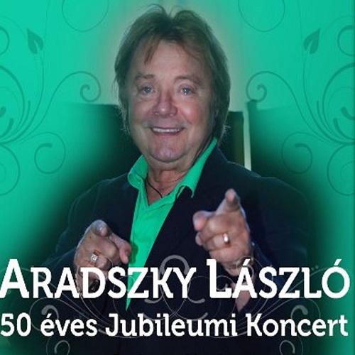 Aradszky László 50 éves Jubileumi Koncert
