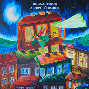 Bornai Tibor A repülő ember