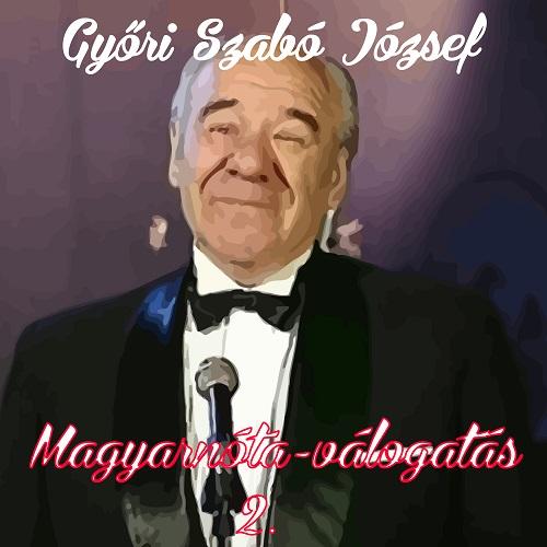 Győri Szabó József Magyarnóta-válogatás 2.