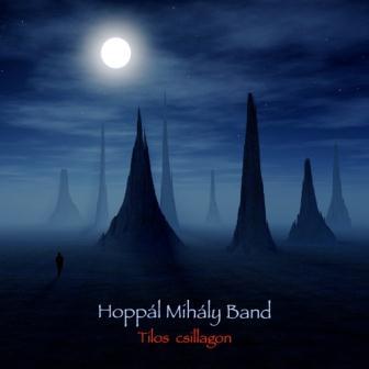 Hoppál Mihály Band Tilos csillagon