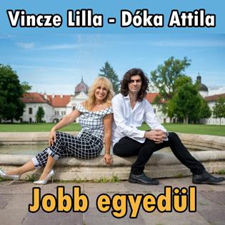 Vincze Lilla - Dóka Attila Jobb egyedül