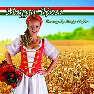 Magyar Rózsa Én vagyok a Magyar Rózsa