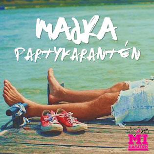 Majka Partykarantén (A Mi dalunk)