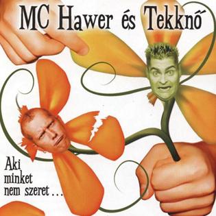 MC Hawer és Tekknő Aki minket nem szeret