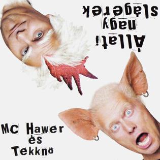 MC Hawer és Tekknő Állati nagy slágerek