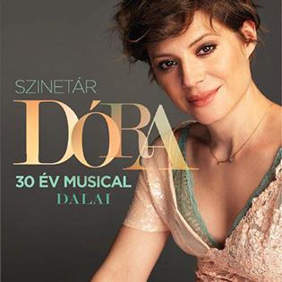Szinetár Dóra 30 év musical dalai